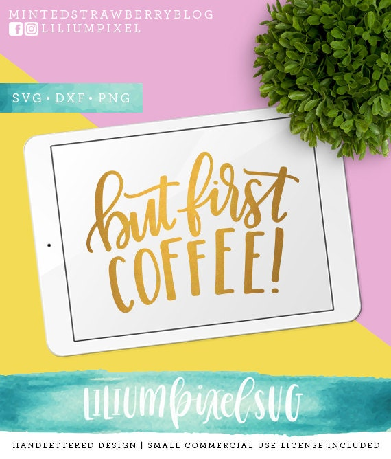 But First Coffee SVG Cutting Files / Calligraphy SVG Files Sayings ...
