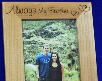 Gift For Brother ~ Picture Frame ~ Birthday Gift For Brother ~ Brother Picture Frame ~ Custom Picture Frame ~ To Brother From Sister ~ Frame