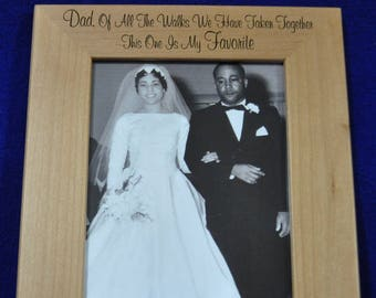 Gift For Dad ~ Father Of The Bride Frame ~ Birthday Gift For Dad ~ Engraved Picture Frames ~ Wedding Frame ~ To Dad From Daughter ~ Dad Gift
