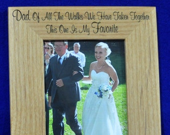 Father Of The Bride Frame ~ Gift For Dad ~ Birthday Gift For Dad ~ Engraved Picture Frames ~ Wedding Frame ~ To Dad From Daughter ~ Dad Gift