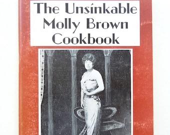 The Unsinkable Molly Brown Cookbook Titanic Survivor Cookbook High Society Hostess Historical Cookbook
