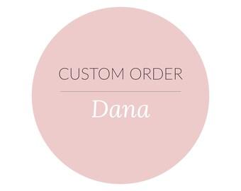 Custom Order • Dana