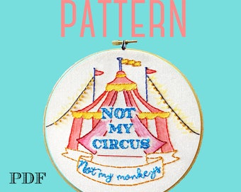 Embroidery Pattern>Not My Circus,Not My Monkeys>Instant Download PDF>Hand Embroidery Pattern>Printable Stitching Pattern