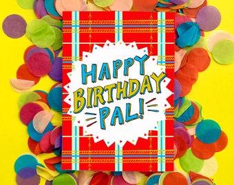 Happy Birthday Pal! Scottish Slang Greetings Card