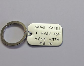 Drive Safe I Need You Here With Me , Trucker's Keychain, Trucker Keychain, Drive Safe, Stamped Keychain, I Need You Here With Me, Handstamp