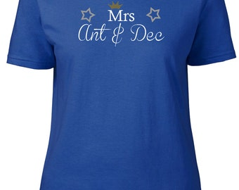 Mrs Ant and Dec. Ladies semi-fitted t-shirt.