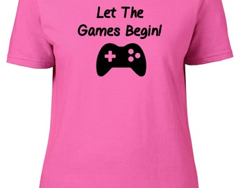 Let The Games Begin! Gaming. Ladies semi-fitted t-shirt.