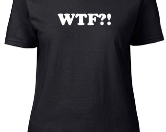 WTF? Statement. Ladies semi-fitted t-shirt.