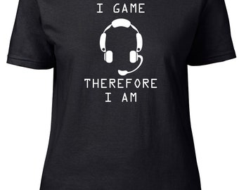 I Game Therefore I Am. Gaming. Ladies semi-fitted t-shirt.