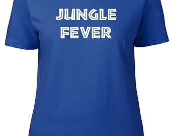 Jungle Fever! Novelty Ladies semi-fitted t-shirt.