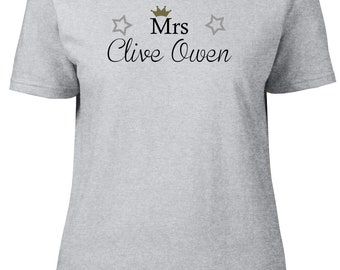 Mrs Clive Owen. Ladies semi-fitted t-shirt.