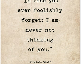 Romantic Quote Poster. In Case You Every Foolishly Forget Woolf Literary Print For School, Library, Office or Home