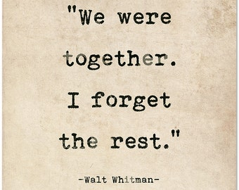 Romantic Quote Poster. We Were Together. I Forget the Rest Walt Whitman Literary Print For School, Library, Office or Home