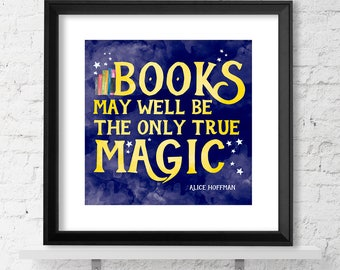 Books May Well Be Fine Art Print. Literary Inspirational Print For Classroom, Library, or Home.