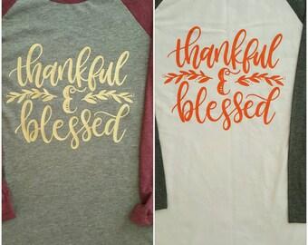 Thankful and Blessed Raglan Shirt, Thanksgiving Shirts, Thankful Shirt, Thankful and Blessed Shirt, Blessed Shirt, Fall Raglan, Thanksgiving