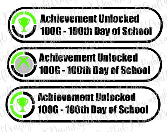 Achievement Unlocked 100th Day Of School Svg Cut File Etsy