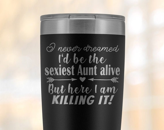 Sexiest Aunt alive Mug, Baby announcement gift for sister, But here I am Killing it, Funny Aunt 20oz Travel Mug, pregnancy reveal to sister