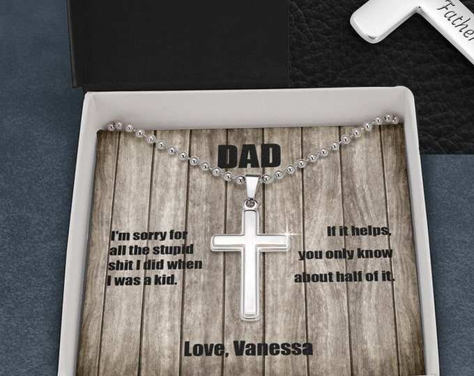 Dad I'm sorry for all the stupid shit I did cross necklace, Funny Gift for Dad, custom engraved, Father's Day gift from Daughter or Son
