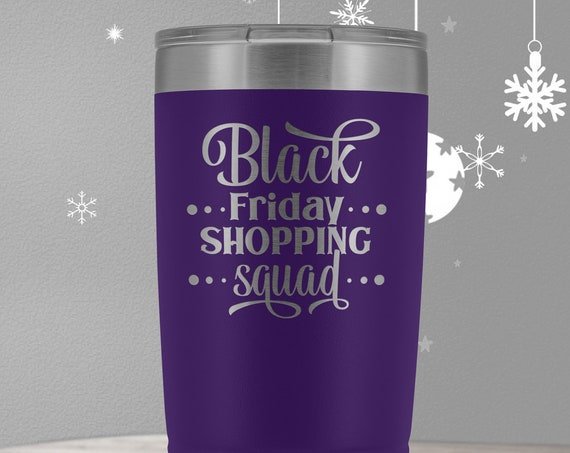 Black Friday Shopping Squad funny 20oz Tumbler, Black Friday Tumbler, Christmas Shopping Team, Shopping Queen Travel Mug, Gift For Her