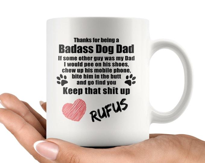 Dog Dad Mug, Badass Dog Dad, Keep that shit up, Funny Dog Dad Cup, Personalized dog dad coffee mug, gift dogs daddy, new pet owner 11oz 15oz