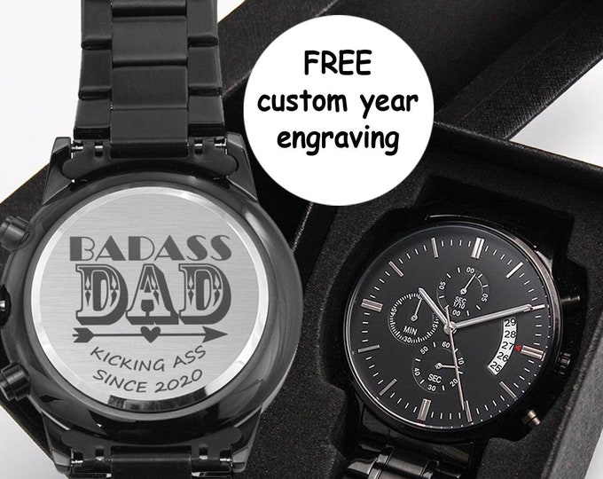 Badass Dad Kicking Ass since custom year Father's Day Watch Gift. laser edged Black Chronograph Badass Birthday Stainless Steel Gift for Dad