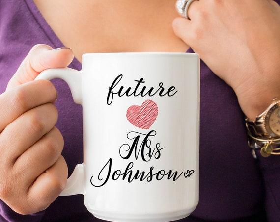 Future Mrs Mug, Custom Soon to be Mrs Mug, Custom Future Mrs Cup, Personalized Future Mrs Mug, Engaged Mug, Engagement Gift Engagement Party
