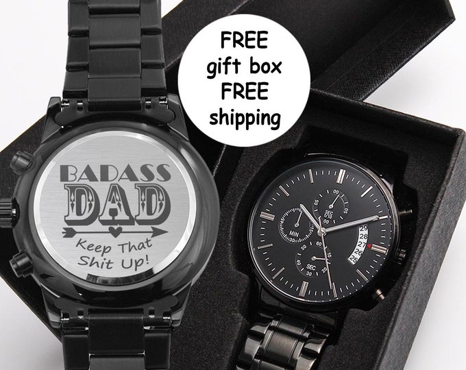 Badass Dad Keep that Shit up Father's Day Watch Gift. laser edged Black Chronograph, Badass Birthday Gift for Dad, Stainless Steel Watch