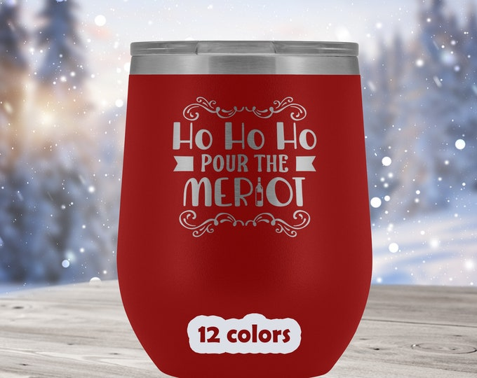 HoHoHo pour the Merlot, Funny Christmas Wine Tumbler, holiday season stemless wine glass, Christmas gift for wine lovers 12 different colors