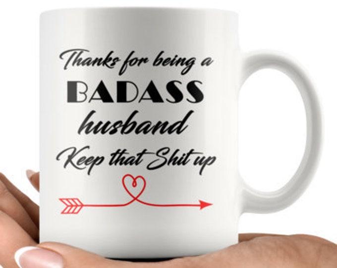 Badass husband, Keep that shit up 11 oz Coffee Mug