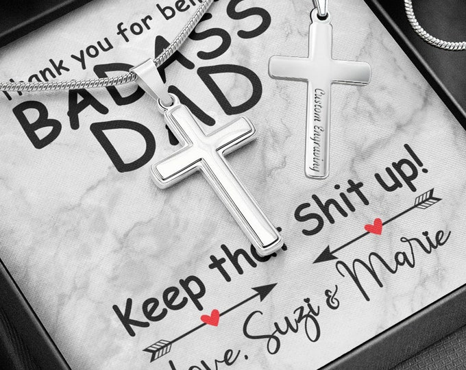 Badass Dad Keep that Shit up - Father's Day Cross Necklace - custom engraving on back optional, funny custom birthday gift for Dad from kids