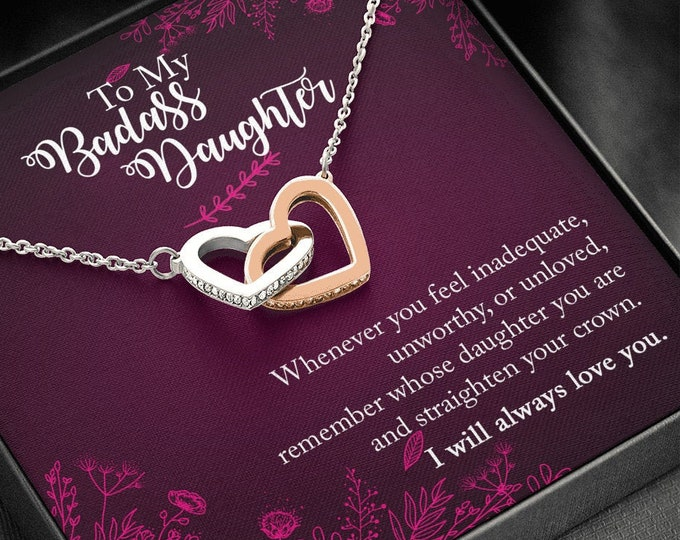 To My Badass Daughter Two Hearts Necklace - Remember whose daughter you are and straighten your crown - Meaningful gift for your daughter