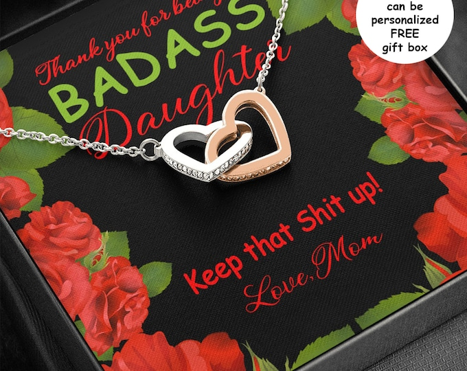 Badass Daughter Necklace, Keep that shit up, Red Roses Message Card, Daughter gift from Mom, Birthday Gift from Dad 2 linked hearts necklace