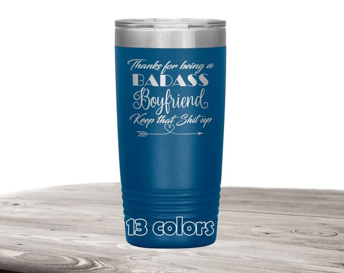 Badass Boyfriend Keep that shit up, valentines gift for boy friend, sarcastic boyfriend tumbler, best boyfriend novelty 20oz travel mug