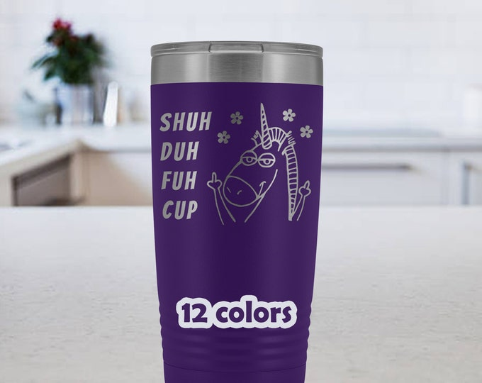 Shuh Duh Fuh Travel Mug, 20oz Insulated Tumbler