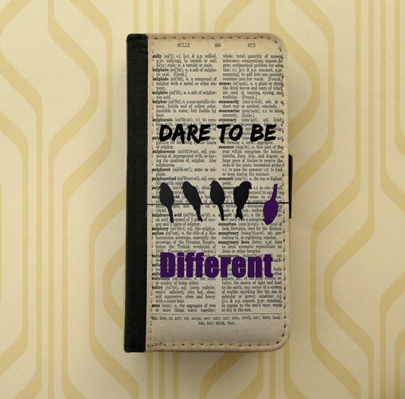 Dare to be different quote Galaxy S4 case Samsung Galaxy Note 4 Note3 iPhone wallet case iPhone 5c case Samsung Galaxy S6 iPhone 4 iPhone 6S