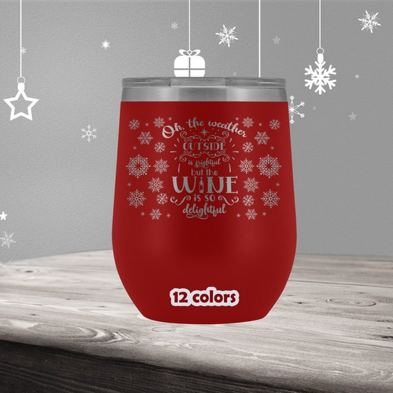 Christmas Stemless Wine Glass, winter wine tumbler, oh the weather outside holiday season wine glass, snowflakes wine tumbler, Mom tumbler