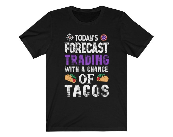 Today's forecast Trading with a chance of Tacos - John Edition - Front Print