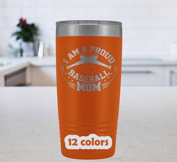 Proud Baseball Mom Tumbler, 20oz Travel Mug, Gift for Baseball Moms, Baseball Mom Mug, Baseball Mom travel mug, laser engraved gifts