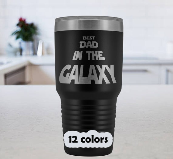Best Dad in the Galaxy Tumbler, Best Dad Travel Mug 30oz, gifts for Dad, Father's Day Travel Mug, Birthday gift Dad, mug for fathers
