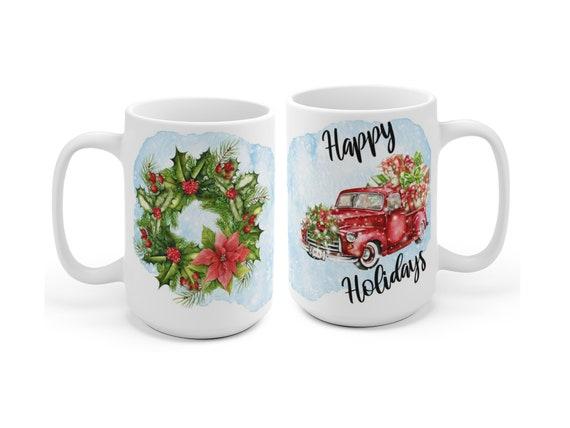 Happy Holidays Christmas Mug, 15oz Christmas Cocoa Cup, Christmas Truck, Christmas Wreath, Family Holiday Mug, farmhouse christmas cup