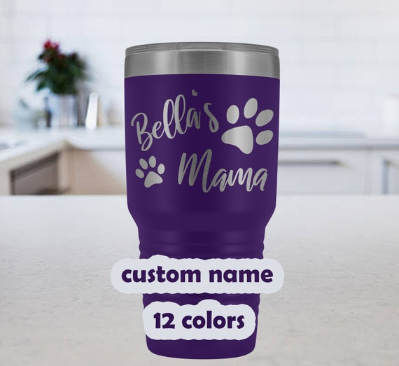 Pet Name Tumbler, Fur Mama 30 oz Travel Mug, custom pet name mug, dog mom gift, cat mom tumbler, Laser etched, cat mom gift, pet owner gifts