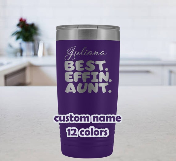 Best Effin Aunt, Personalized Aunt Tumbler 20oz Travel Mug, custom gift for auntie, Funny Aunt Coffee Mug, Gift from niece, Gift from nephew