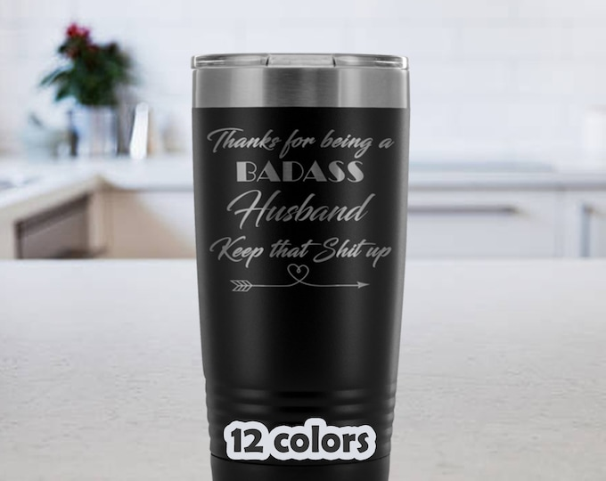 Badass Husband, Keep that shit up, 20oz Travel Mug, Husband Gift, Anniversary Gift Husband, husband mug, gift for hubby, Fathers Day Gift