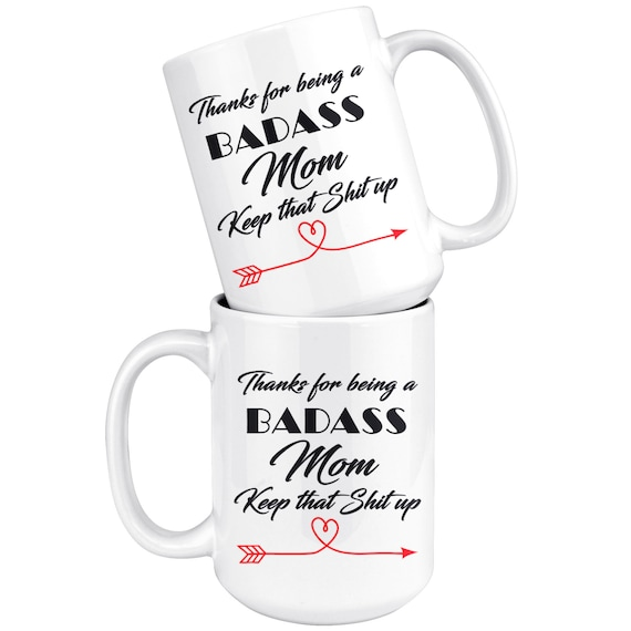 Badass Mom, Keep that shit up, Funny Cup For mothers, Gifts for mom, Christmas gift for mother, best mom mug, birthday mom, mom coffee cup