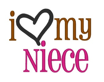 6fbbd4e0680 I Love my Niece. Instant Download Machine Embroidery Design. 4x4 5x7 6x10