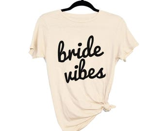 Bride Vibes - Womens Tee