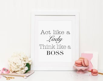 Act like a lady think like a boss printable, boss printable, boss print, boss quote, lady print, women print, office print, boss quote