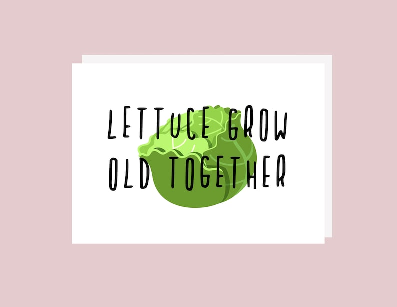 Lettuce Card  Grow Old Together Card  Food Pun Card  Love image 0