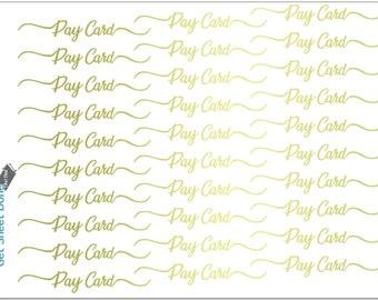 PAY CARD STICKER gold foil script Erin Condren Vertical rose functional reminder planner Bullet Journal Calendar Reminder Hobonichi Happy