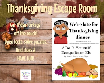 We're Late for Thanksgiving! - A DIY Escape Room Kit - Thanksgiving Game - Family Friendly - Ages 8 to 80 - Group Game - Party Game